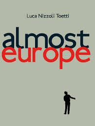 PREMIO MARCO BASTIANELLI 2014 LUCA NIZZOLI TOETTI ALMOST EUROPE premio opera prima