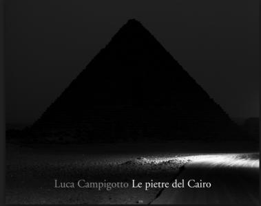 PREMIO MARCO BASTIANELLI 2008 LUCA CAMPIGOTTO, LE PIETRE DEL CAIRO